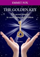 The Golden Key: The secret formula to overcoming any problem. Which includes the best Emmet Fox affirmations. (Bilingual edition) (English and Italian Edition) (ebook)