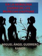 EN LA NEBULOSA CIUDAD DE LAS MUÑECAS CAUTIVAS