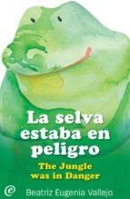 La selva estaba en peligro / The Jungle was in Danger  (ebook)