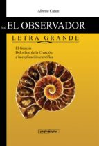 6ED EL OBSERVADOR DEL GENESIS. LETRA GRANDE. LA CIENCIA DETRÁS DEL RELATO DE LA CREACION (ebook)