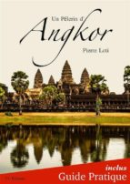 Un Pèlerin d'Angkor + Guide Pratique Illustré (ebook)