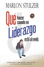 QUÉ HACER CUANDO MI LIDERAZGO ESTÁ AL REVÉS (ebook)
