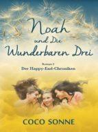 NOAH UND DIE WUNDERBAREN DREI