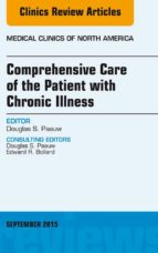 Comprehensive Care of the Patient with Chronic Illness, An Issue of Medical Clinics of North America, E-Book (ebook)