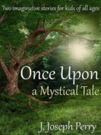 ONCE UPON A MYSTICAL TALE