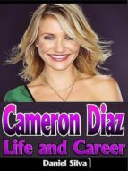 CAMERON DIAZ: LIFE AND CAREER