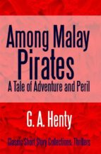 Among Malay Pirates A Tale of Adventure and Peril (ebook)