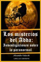 Los Misterios Del Adda: Investigaciones Sobre Lo Paranormal (ebook)