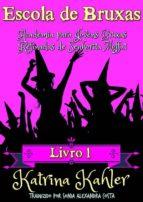 Escola De Bruxas Livro 1  Academia Para Jovens Bruxas Refinadas De Senhorita Moffat (ebook)