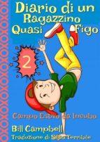 Diario Di Un Ragazzino Quasi Figo 2 (ebook)