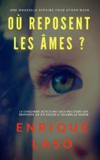 Où Reposent Les Âmes ? (ebook)
