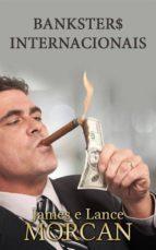 Bankster$ Internacionais (ebook)