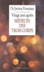 MÉDECIN DES TROIS CORPS, 20 ANS APRÈS