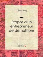 Propos d'un entrepreneur de démolitions (ebook)