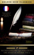 50 Chefs-D'œuvre Que Vous Devez Lire Avant De Mourir: Vol 2 (ebook)