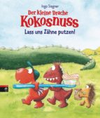 Der kleine Drache Kokosnuss - Lass uns Zähne putzen! (ebook)