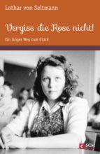 Vergiss die Rose nicht! (ebook)
