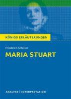 Maria Stuart von Friedrich Schiller. Textanalyse und Interpretation mit ausführlicher Inhaltsangabe und Abituraufgaben mit Lösungen. (ebook)