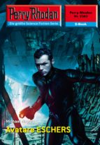 Perry Rhodan 2383: Avatare ESCHERS (ebook)