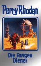 Perry Rhodan 133: Die Ewigen Diener (Silberband) (ebook)