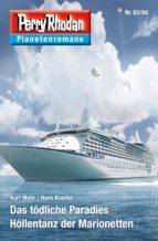 Planetenroman 83 + 84: Das tödliche Paradies / Höllentanz der Marionetten (ebook)