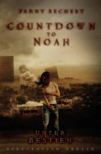 COUNTDOWN TO NOAH (BAND 2): UNTER BESTIEN