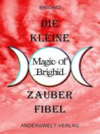 Die kleine Magic of Brighid Zauberfibel (ebook)