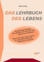 Das Lehrbuch des Lebens. Die geistigen Gesetze. (ebook)