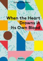 When the Heart Drowns in Its Own Blood (ebook)