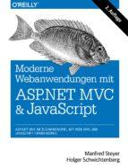 Moderne Web-Anwendungen mit ASP.NET MVC und JavaScript - ASP.NET MVC im Zusammenspiel mit Web APIs undJavaScript-Framework (ebook)