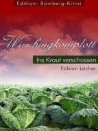 WIRSCHINGKOMPLOTT - INS KRAUT VERSCHOSSEN