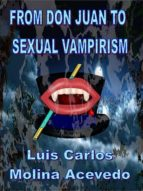 FROM DON JUAN TO SEXUAL VAMPIRISM