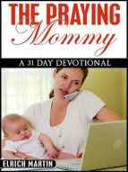 THE PRAYING MOMMY