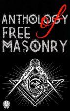 ANTHOLOGY OF FREEMASONRY