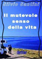 Il mutevole senso della vita (ebook)
