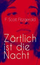Zärtlich ist die Nacht (Vollständige deutsche Ausgabe) (ebook)