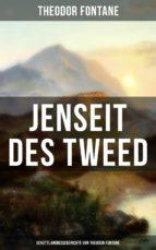 Jenseit des Tweed: Schottlandreiseberichte von Theodor Fontane (ebook)