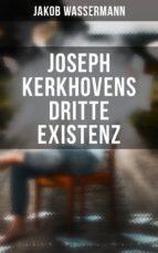 Joseph Kerkhovens dritte Existenz (Gesamtausgabe in 3 Bänden) (ebook)