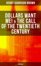 DOLLARS WANT ME! & THE CALL OF THE TWENTIETH CENTURY (Unabridged) (ebook)
