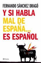 Y si habla mal de España...es español (ebook)