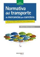 Normativa del transporte de mercancías por carretera (ebook)