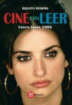 Cine para leer 2006 Enero-junio