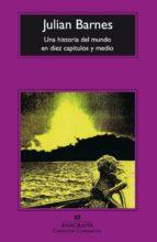 Una Historia Del Mundo En Diez Capítulos Y Medio (ebook)