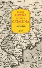Lo que España le debe a Cataluña (ebook)