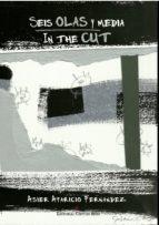Seis olas y media/ in the cut (ebook)