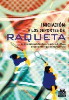 INICIACIÓN A LOS DEPORTES DE RAQUETA (ebook)