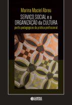 SERVIÇO SOCIAL E A ORGANIZAÇÃO DA CULTURA