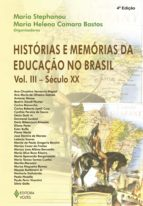 Histórias e memórias da educação no Brasil - Vol. III - Século XX (ebook)