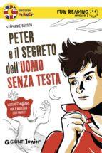 Peter e il segreto dell'uomo senza testa. Fun Reading - Livello 2 (ebook)