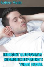 Innocent Sleepover At His Mom's Boyfriend's Turns Sexual (ebook)
